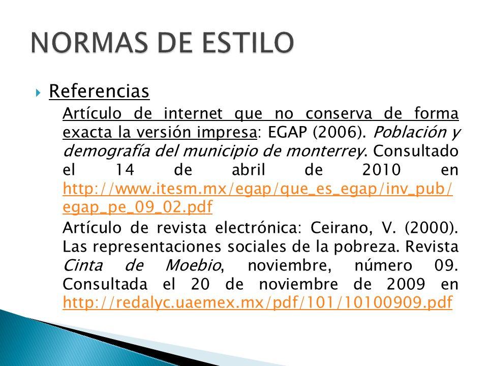 Referencias Artículo de internet que no conserva de forma exacta la versión impresa: EGAP (2006). Población y demografía del municipio de monterrey. C