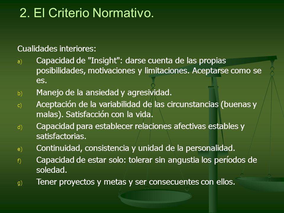 2. El Criterio Normativo. Cualidades interiores: a) Capacidad de