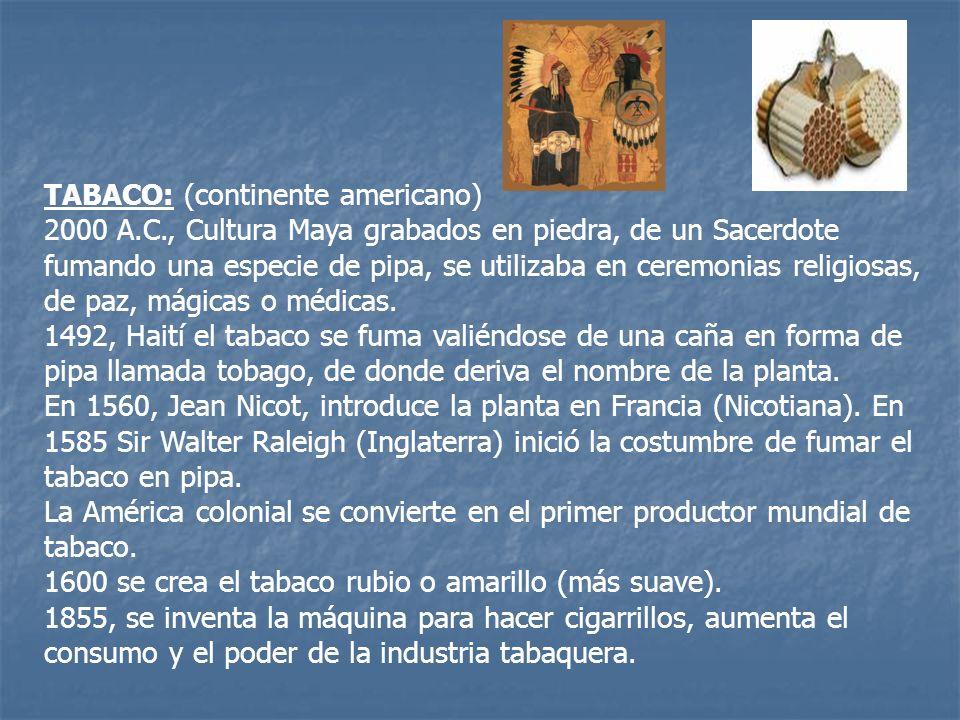TABACO: (continente americano) 2000 A.C., Cultura Maya grabados en piedra, de un Sacerdote fumando una especie de pipa, se utilizaba en ceremonias rel