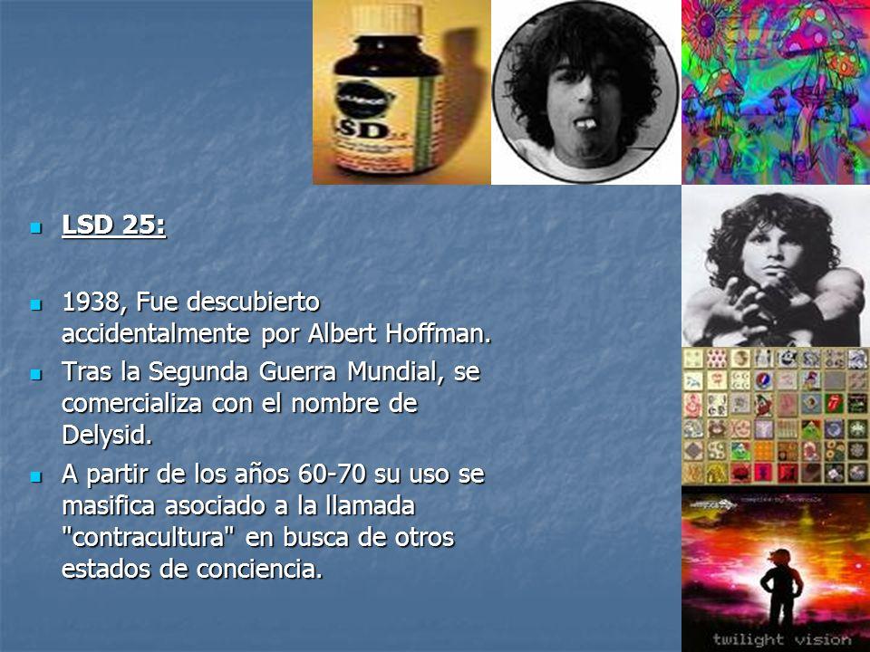 LSD 25: LSD 25: 1938, Fue descubierto accidentalmente por Albert Hoffman. 1938, Fue descubierto accidentalmente por Albert Hoffman. Tras la Segunda Gu