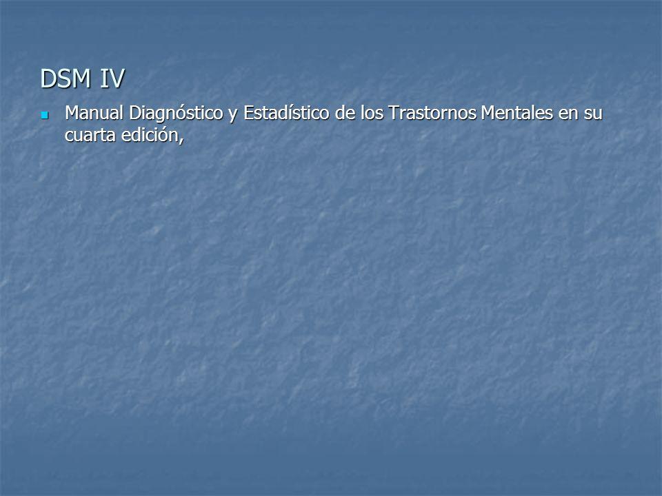 DSM IV Manual Diagnóstico y Estadístico de los Trastornos Mentales en su cuarta edición, Manual Diagnóstico y Estadístico de los Trastornos Mentales e