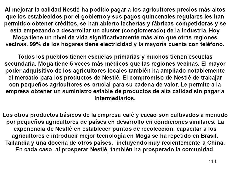 114 Al mejorar la calidad Nestlé ha podido pagar a los agricultores precios más altos que los establecidos por el gobierno y sus pagos quincenales reg