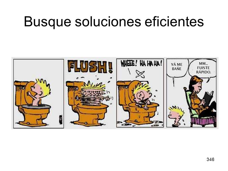346 Busque soluciones eficientes YÁ ME BAÑE MM... FUISTE RÁPIDO.