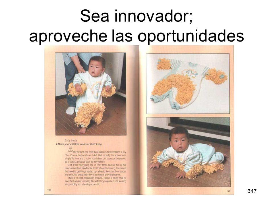 347 Sea innovador; aproveche las oportunidades