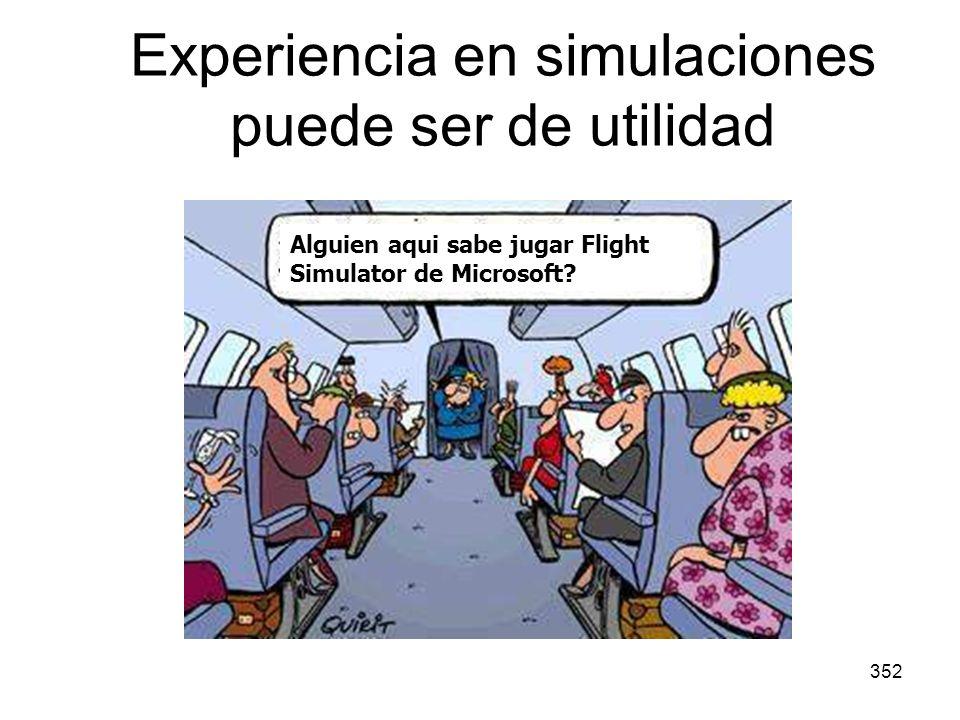 352 Experiencia en simulaciones puede ser de utilidad Alguien aqui sabe jugar Flight Simulator de Microsoft?