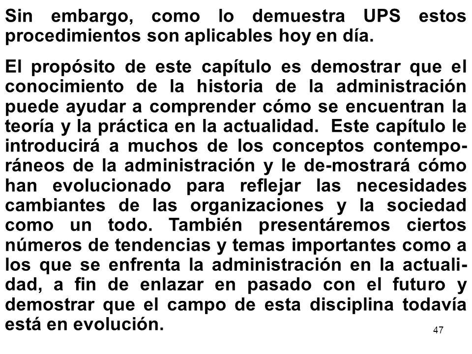 47 Sin embargo, como lo demuestra UPS estos procedimientos son aplicables hoy en día. El propósito de este capítulo es demostrar que el conocimiento d