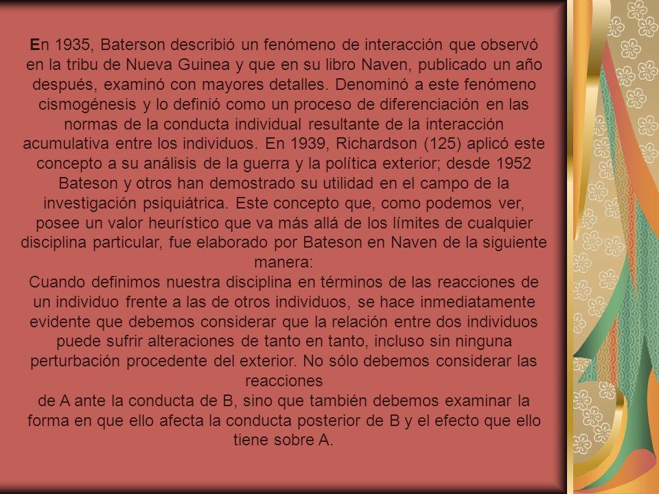 En 1935, Baterson describió un fenómeno de interacción que observó en la tribu de Nueva Guinea y que en su libro Naven, publicado un año después, exam