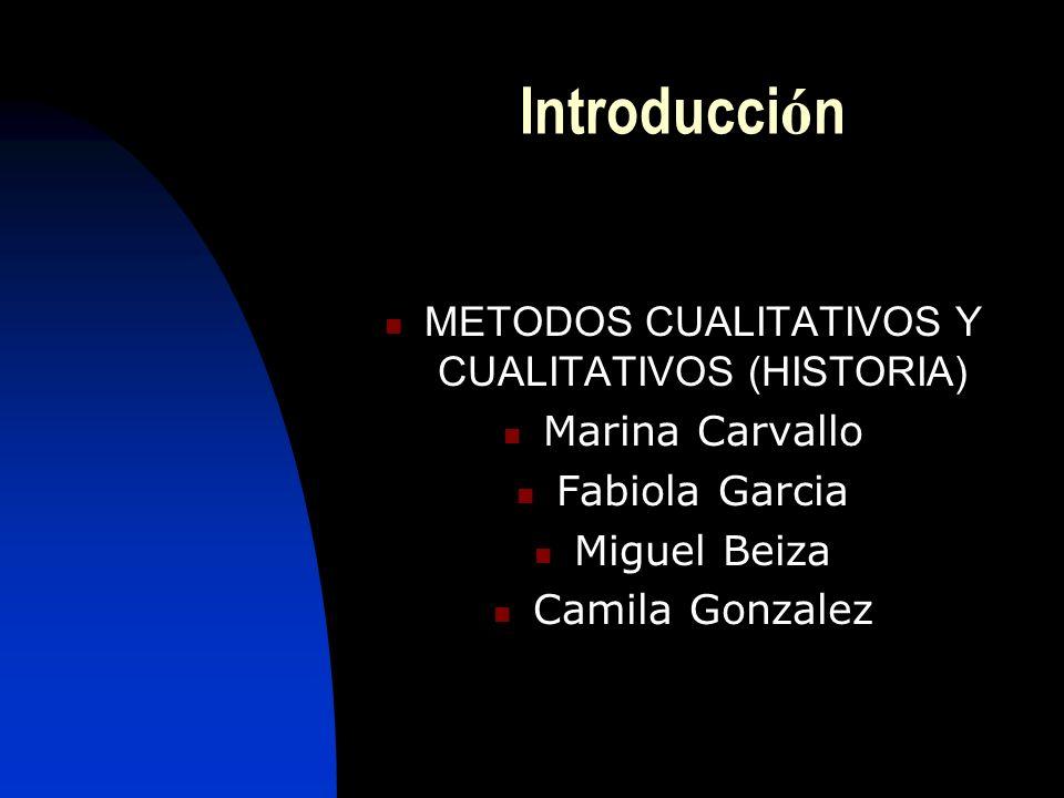 Temas Historia del Metodo Cuantitativo.Historia del Metodo Cualitativo.