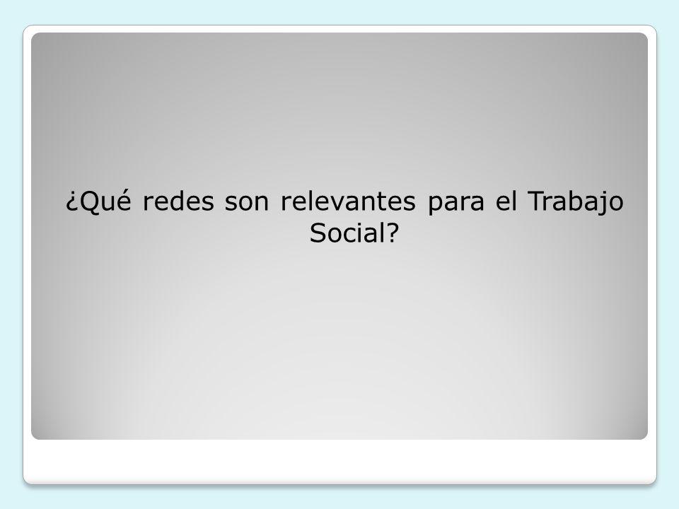 ¿Qué redes son relevantes para el Trabajo Social?