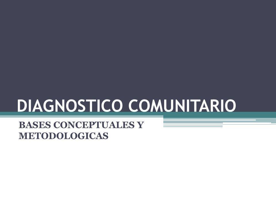 DIAGNOSTICO COMUNITARIO BASES CONCEPTUALES Y METODOLOGICAS
