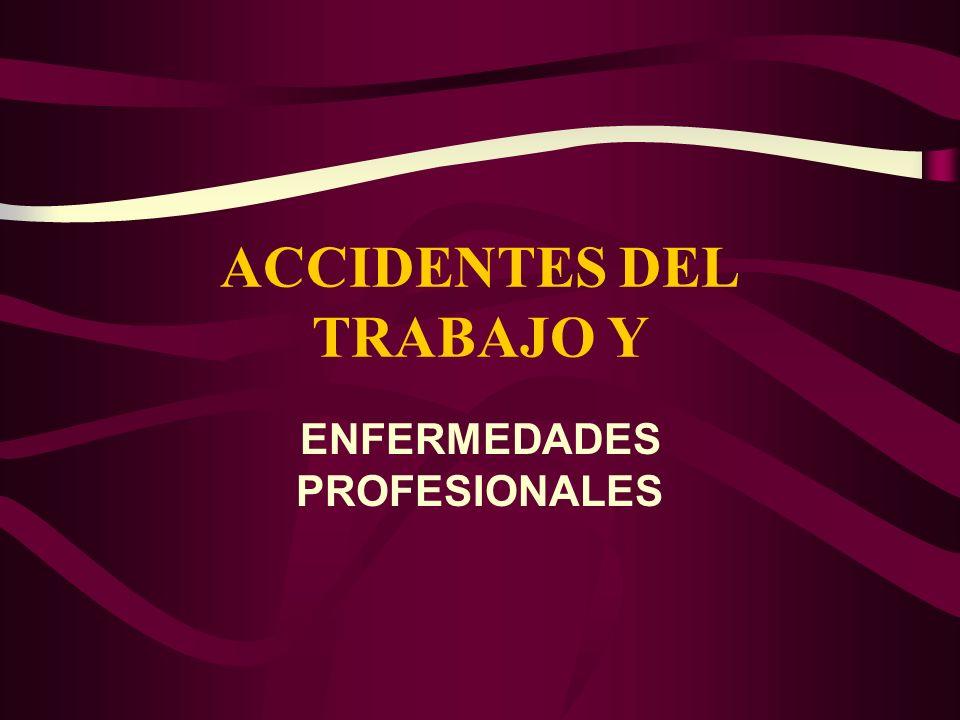 ACCIDENTES DEL TRABAJO Y ENFERMEDADES PROFESIONALES