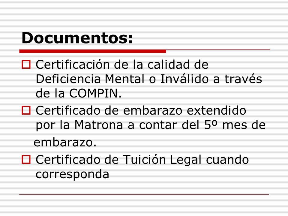 Documentos: Certificación de la calidad de Deficiencia Mental o Inválido a través de la COMPIN.