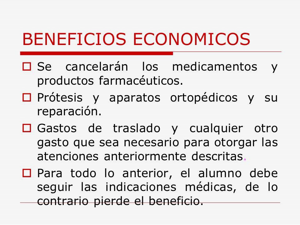 BENEFICIOS ECONOMICOS Se cancelarán los medicamentos y productos farmacéuticos.