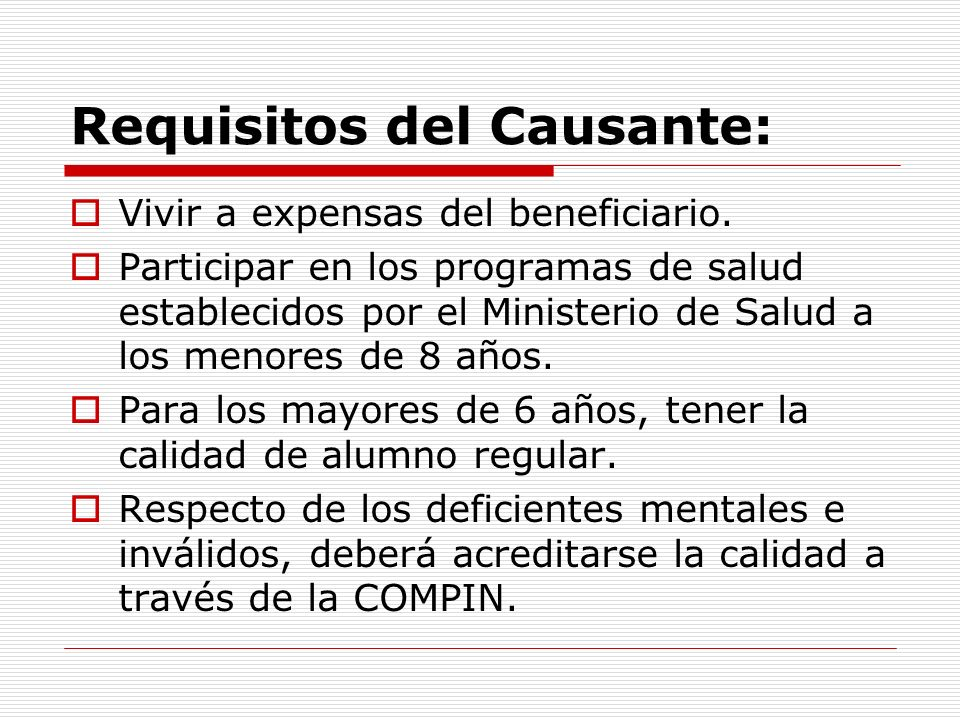 Requisitos del Causante: Vivir a expensas del beneficiario.