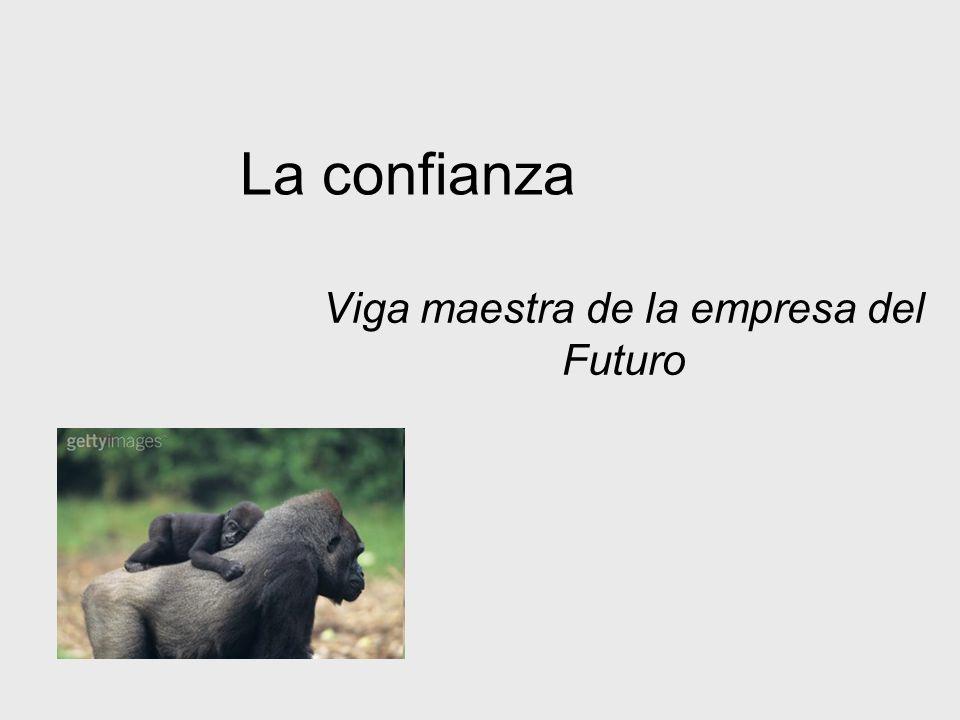 La confianza Viga maestra de la empresa del Futuro