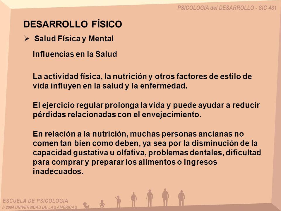DESARROLLO FÍSICO Salud Física y Mental Influencias en la Salud La actividad física, la nutrición y otros factores de estilo de vida influyen en la sa