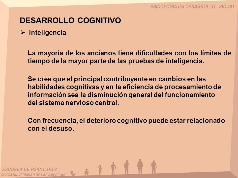 Inteligencia La mayoría de los ancianos tiene dificultades con los límites de tiempo de la mayor parte de las pruebas de inteligencia. Se cree que el
