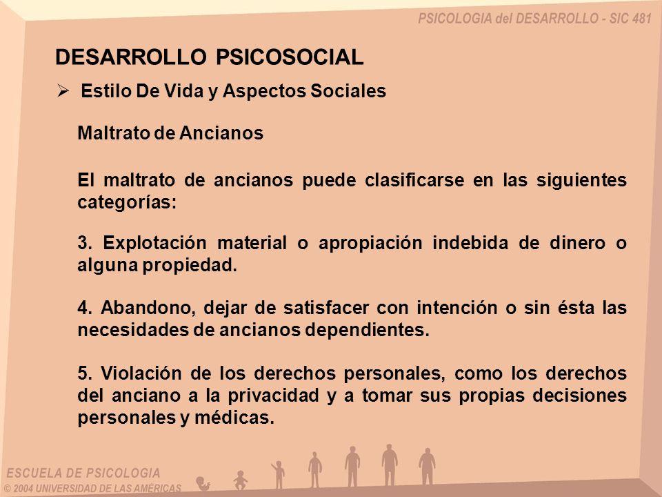 Estilo De Vida y Aspectos Sociales Maltrato de Ancianos DESARROLLO PSICOSOCIAL El maltrato de ancianos puede clasificarse en las siguientes categorías