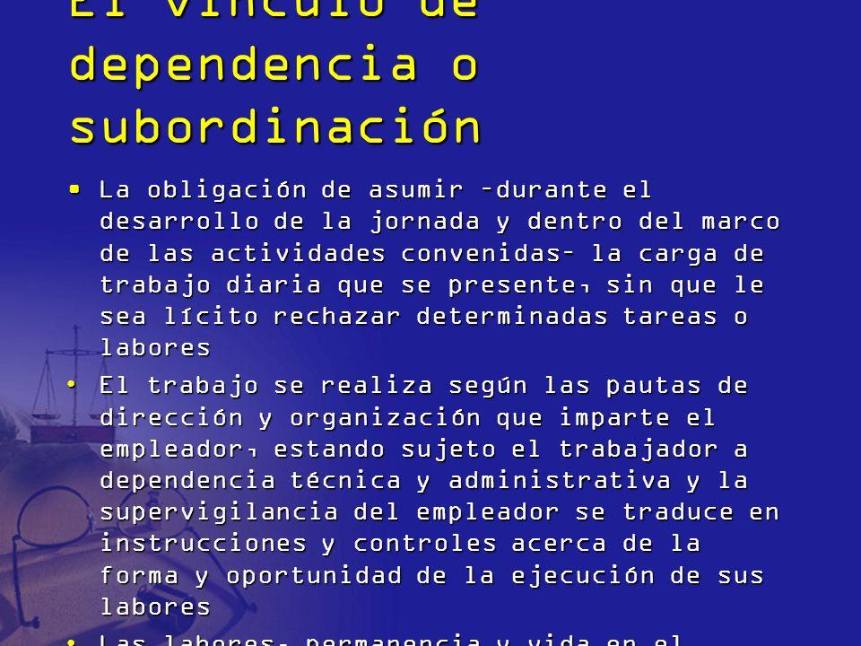 El vínculo de dependencia o subordinación La obligación de asumir –durante el desarrollo de la jornada y dentro del marco de las actividades convenida