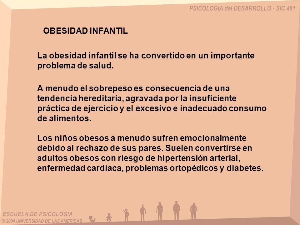 OBESIDAD INFANTIL Los programas de manejo del peso deben comenzar temprano y consistir en incrementos graduales y dirigidos de la actividad acompañados por reducciones de los alimentos ricos en grasas y calorías.