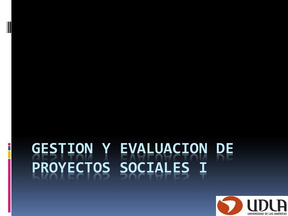 Bibliografía: Obligatoría Briones, Guillermo (2006): Evaluación de Programas Sociales, Editorial Trillas.
