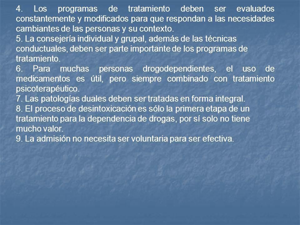 4. Los programas de tratamiento deben ser evaluados constantemente y modificados para que respondan a las necesidades cambiantes de las personas y su