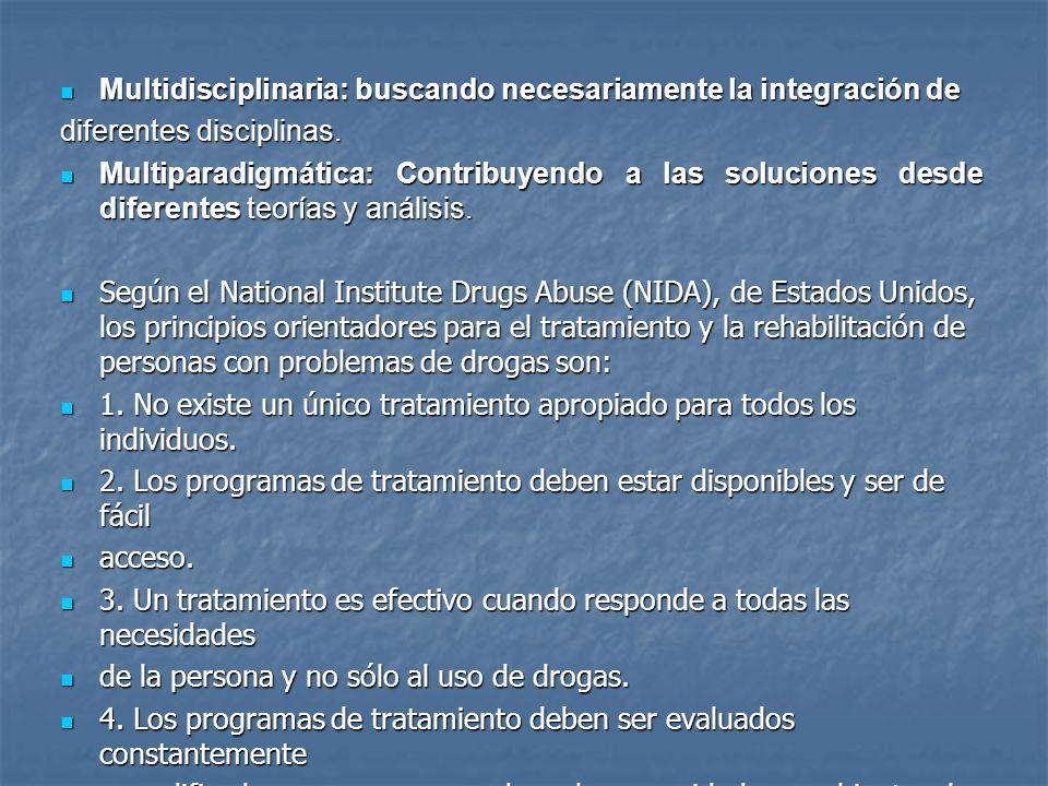 Multidisciplinaria: buscando necesariamente la integración de Multidisciplinaria: buscando necesariamente la integración de diferentes disciplinas. Mu