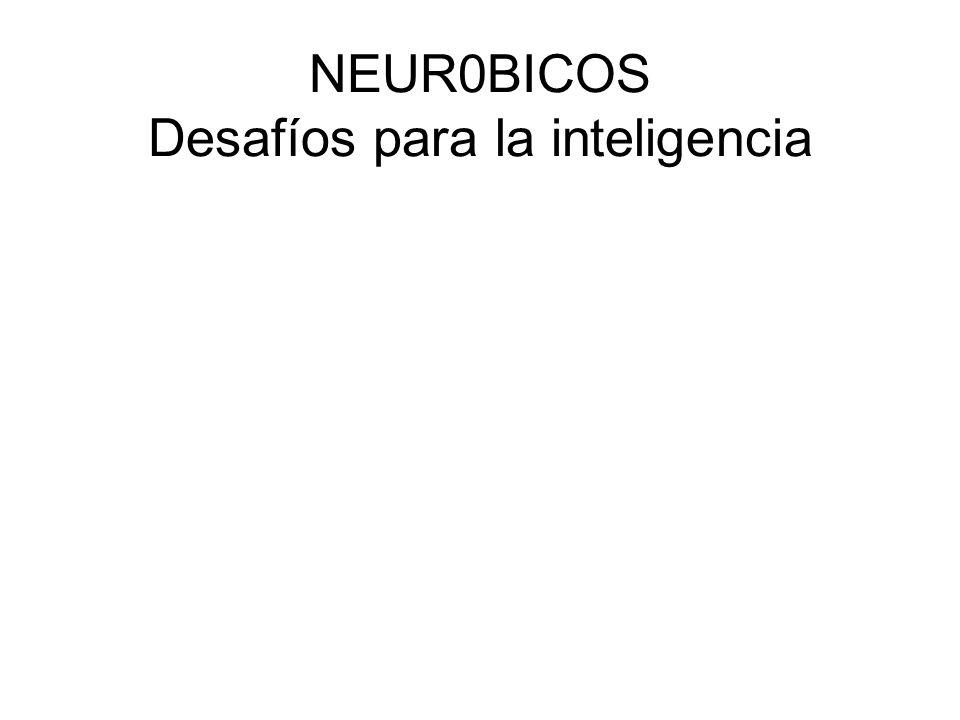 NEUR0BICOS Desafíos para la inteligencia