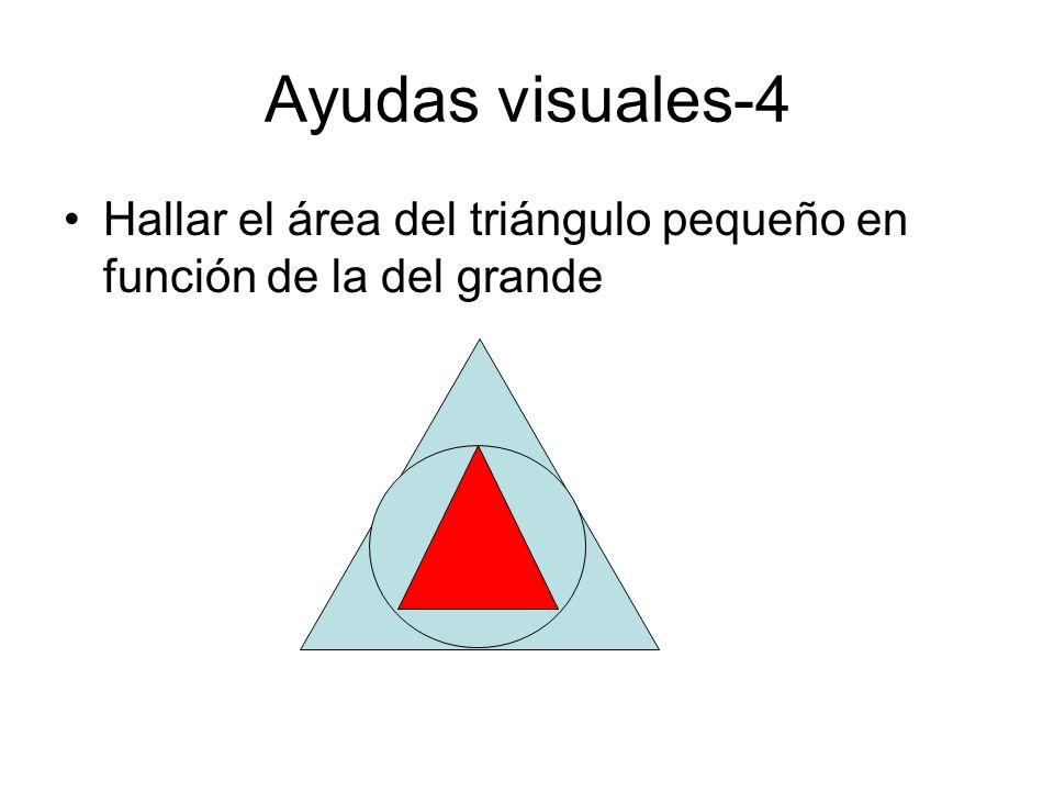 Ayudas visuales-4 Hallar el área del triángulo pequeño en función de la del grande