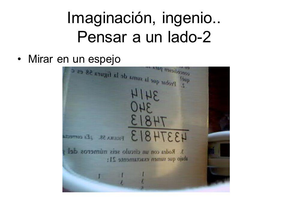 Imaginación, ingenio.. Pensar a un lado-2 Mirar en un espejo