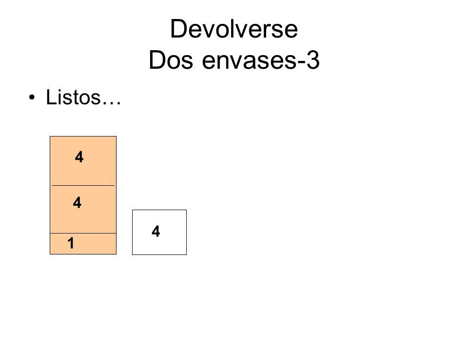 Devolverse Dos envases-3 Listos… 4 4 1 4