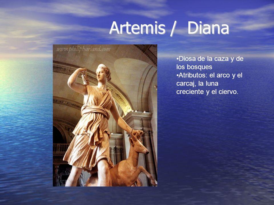 Artemis / Diana Diosa de la caza y de los bosques Atributos: el arco y el carcaj, la luna creciente y el ciervo.