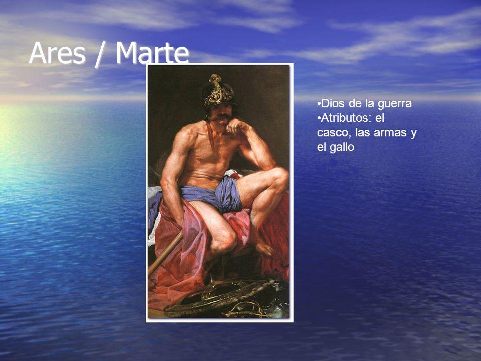 Ares / Marte Dios de la guerra Atributos: el casco, las armas y el gallo
