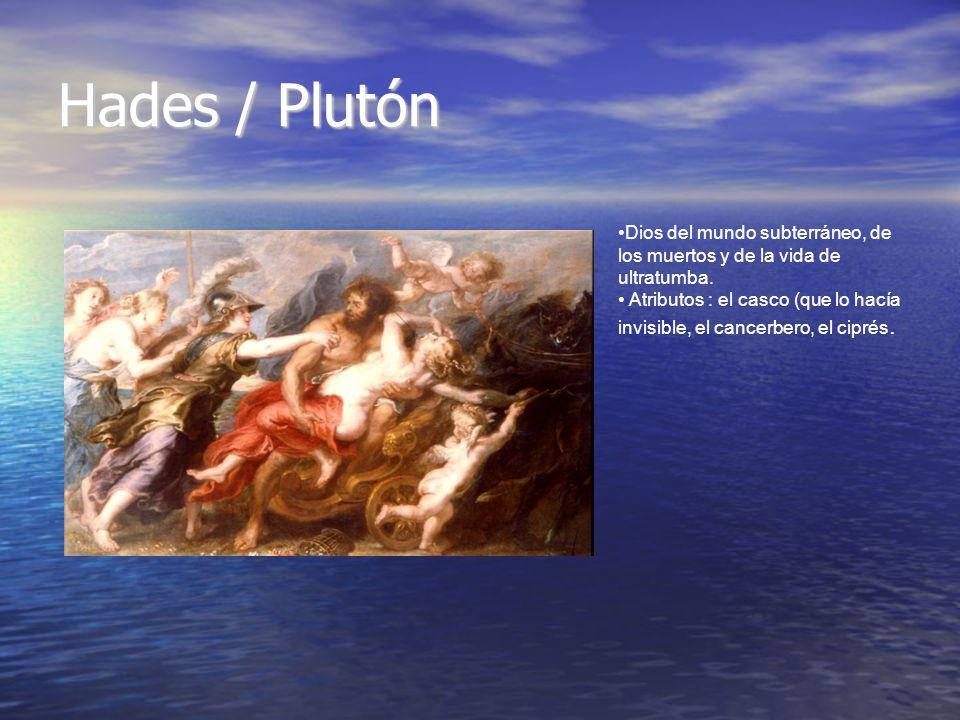 Hades / Plutón Dios del mundo subterráneo, de los muertos y de la vida de ultratumba. Atributos : el casco (que lo hacía invisible, el cancerbero, el