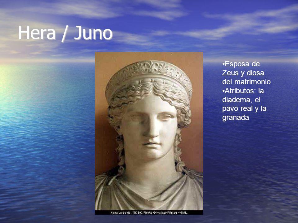 Hera / Juno Esposa de Zeus y diosa del matrimonio Atributos: la diadema, el pavo real y la granada