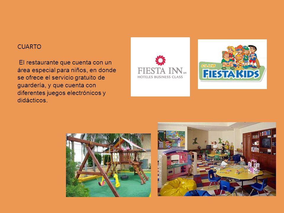 CUARTO El restaurante que cuenta con un área especial para niños, en donde se ofrece el servicio gratuito de guardería, y que cuenta con diferentes ju