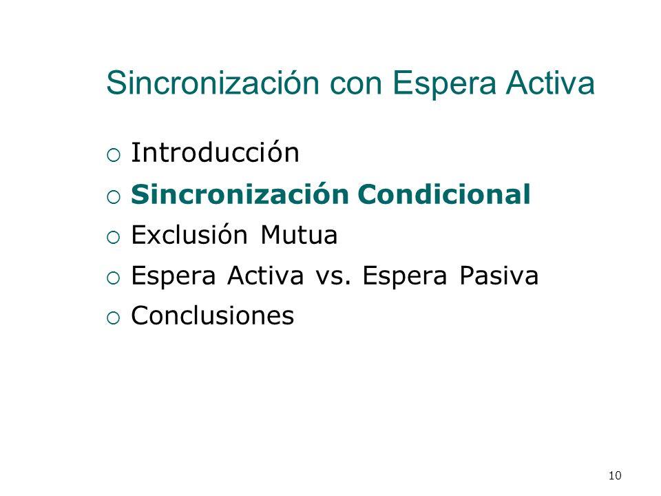Introducción Actividades entre procesos con el Modelo de Memoria Compartida Sincronización Si sólo se usan variables compartidas para la sincronizació