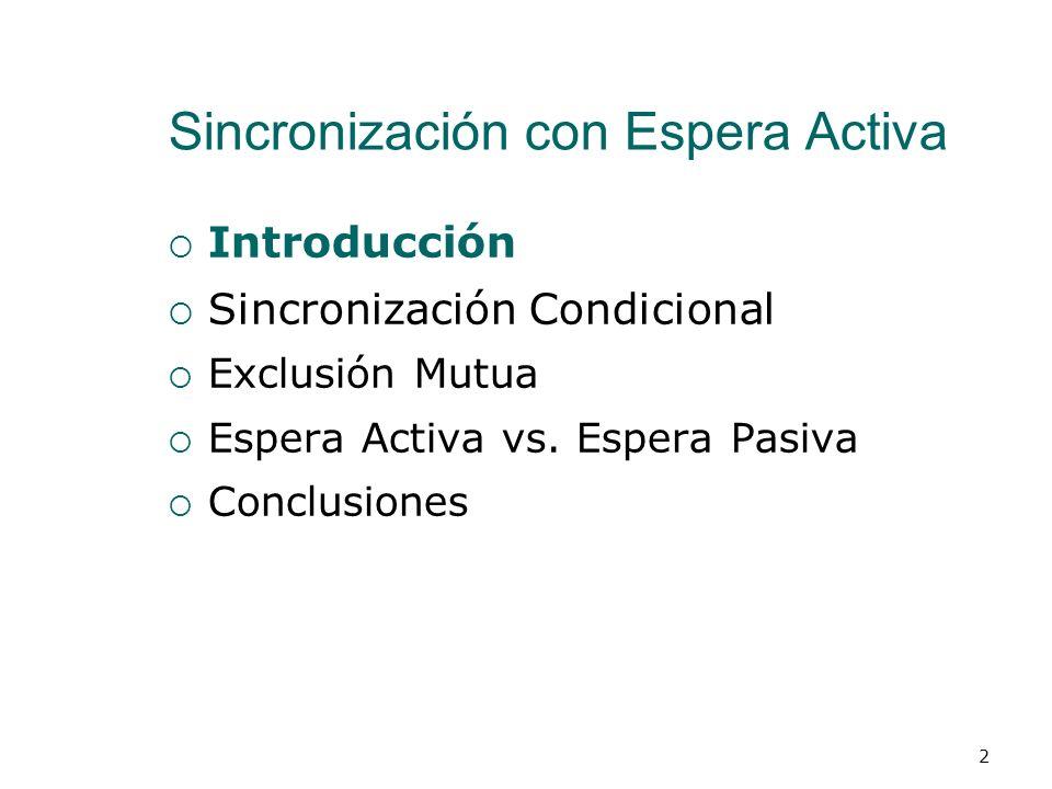 Tema 06: Programación Concurrente Sincronización con Espera Activa MAESTRÍA EN INGENIERIA DE SISTEMAS E INFORMÁTICA ADMINISTRACIÓN DE TECNOLOGÍAS DE I