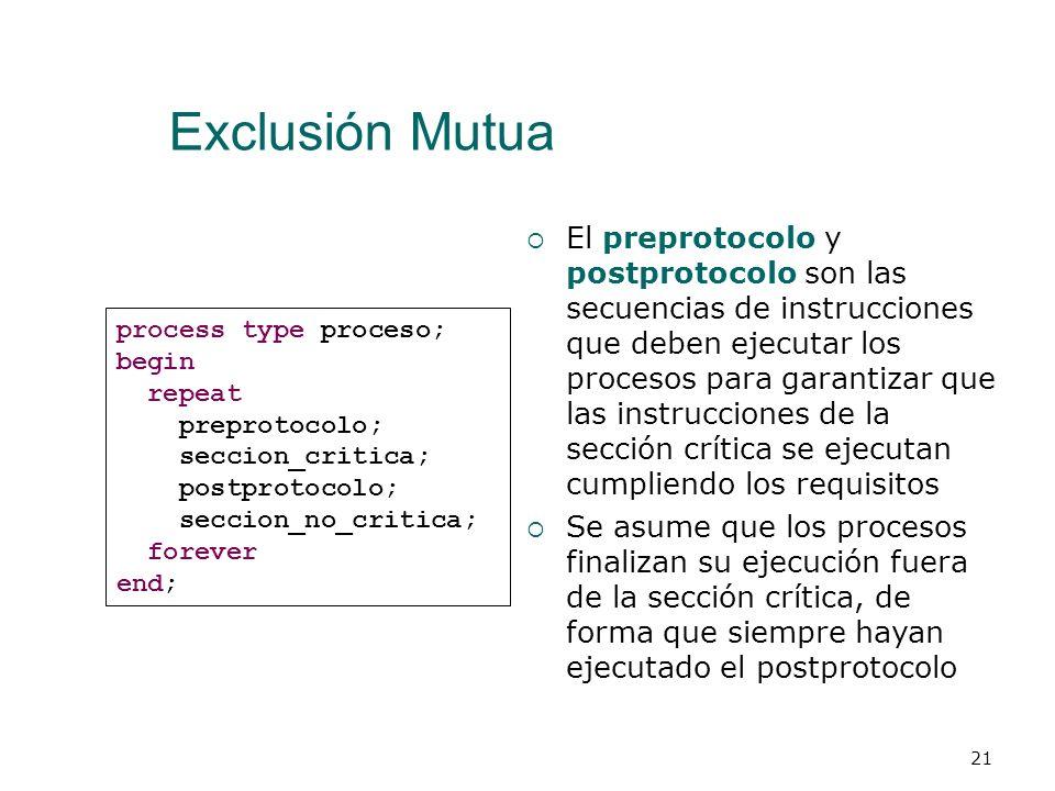Exclusión Mutua Sección Crítica Secuencia de instrucciones que acceden a un recurso compartido de acceso exclusivo Puesto que el recurso es de acceso