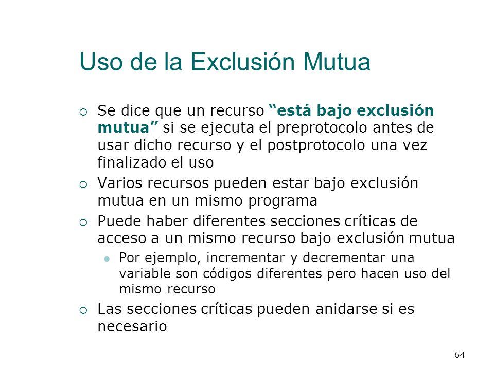 Uso de la Exclusión Mutua Para simplificar el estudio teórico de la exclusión mutua y de las secciones críticas de un programa, en lugar de poner el c