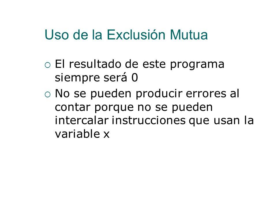 Uso de la Exclusión Mutua Variable x bajo exclusión mutua con dos secciones críticas program incdec; process type inc(var x:integer); begin (*preproto