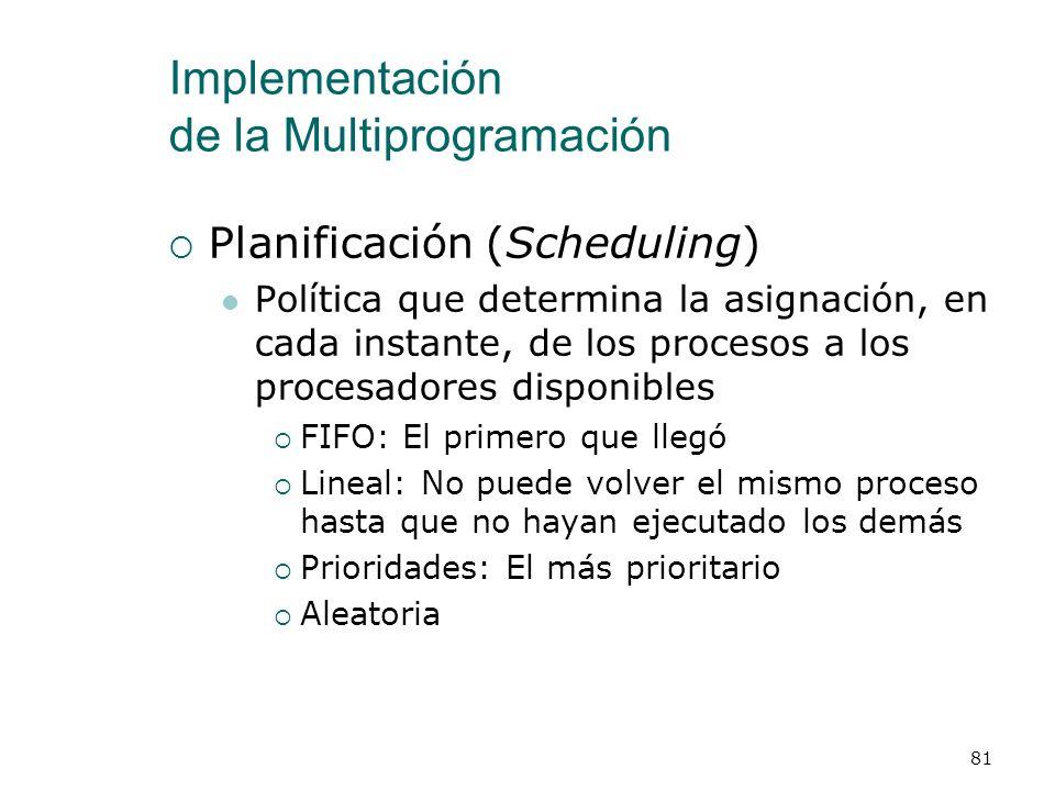 Implementación de la Multiprogramación Cuando se ejecuta un programa concurrente en multiprogramación, sólo un proceso puede estar ejecutándose en el