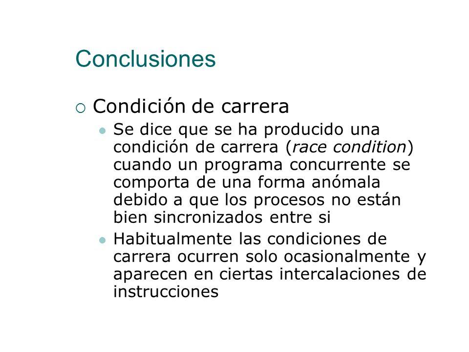 Conclusiones Se han descrito las propiedades de corrección que debe cumplir un programa concurrente Propiedades de seguridad (safety) Exclusión Mutua