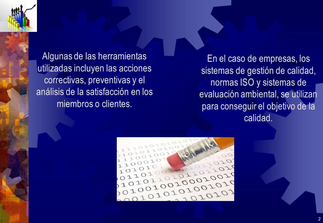 Algunas de las herramientas utilizadas incluyen las acciones correctivas, preventivas y el análisis de la satisfacción en los miembros o clientes. En