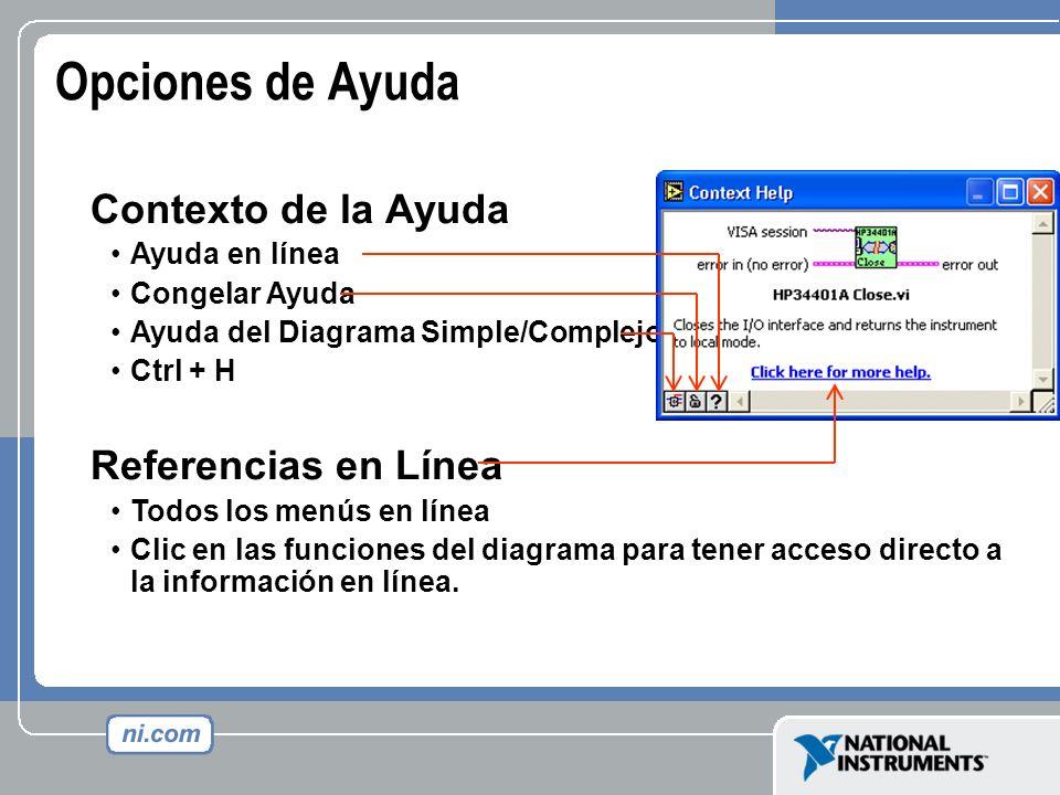 Opciones de Ayuda Contexto de la Ayuda Ayuda en línea Congelar Ayuda Ayuda del Diagrama Simple/Complejo Ctrl + H Referencias en Línea Todos los menús
