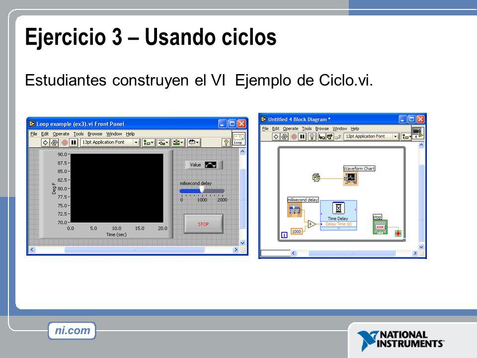 Ejercicio 3 – Usando ciclos Estudiantes construyen el VI Ejemplo de Ciclo.vi.
