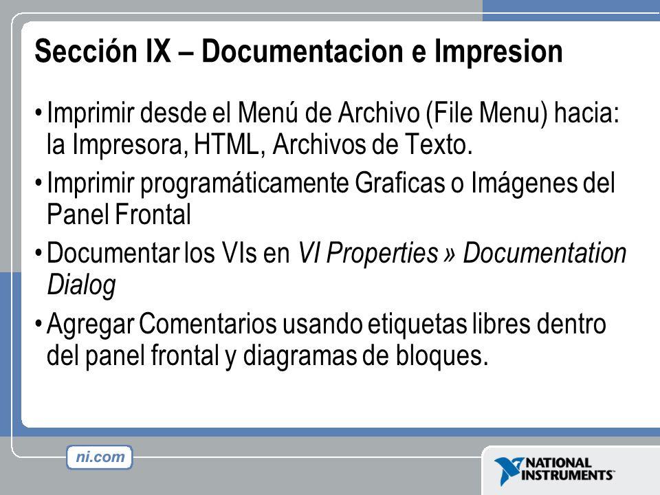 Sección IX – Documentacion e Impresion Imprimir desde el Menú de Archivo (File Menu) hacia: la Impresora, HTML, Archivos de Texto. Imprimir programáti
