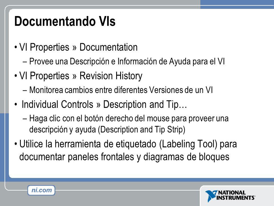Documentando VIs VI Properties » Documentation –Provee una Descripción e Información de Ayuda para el VI VI Properties » Revision History –Monitorea c