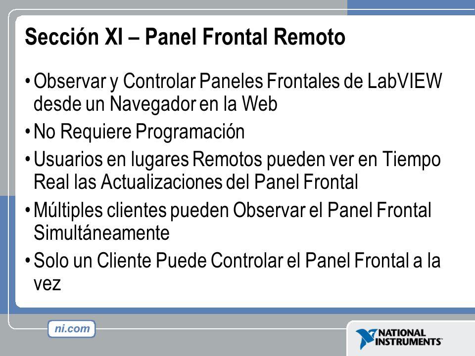 Sección XI – Panel Frontal Remoto Observar y Controlar Paneles Frontales de LabVIEW desde un Navegador en la Web No Requiere Programación Usuarios en