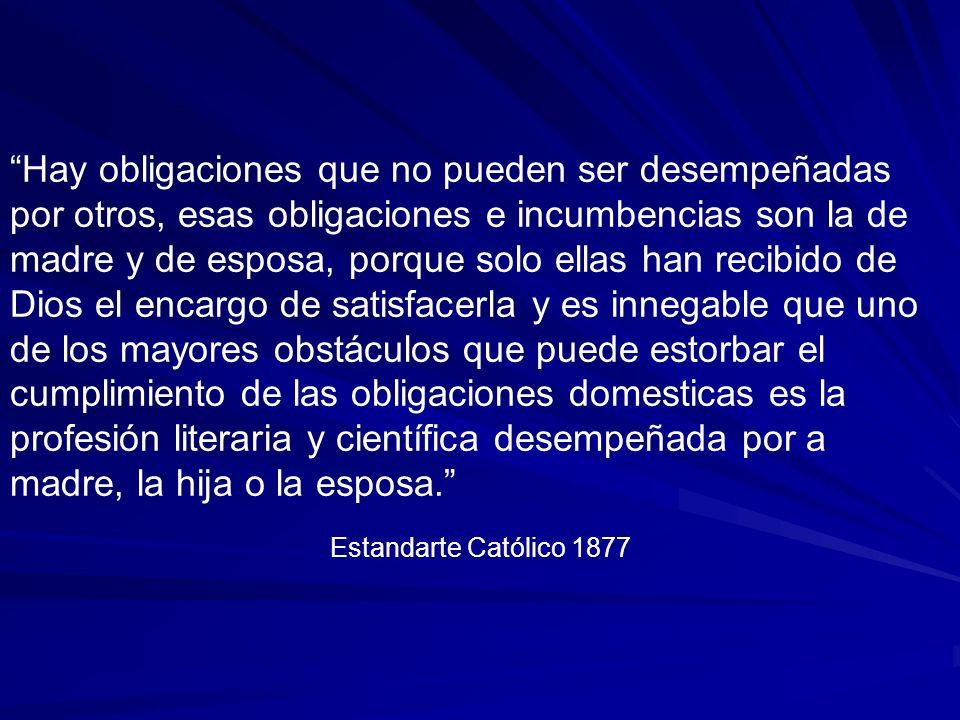 Dadas las condiciones del desarrollo democrático de las modernas nacionalidades, juzgamos que importaría la sanción de una verdadera esclavitud, alejar a la mujer de la cultura y las profesiones liberales Revista católica 1927